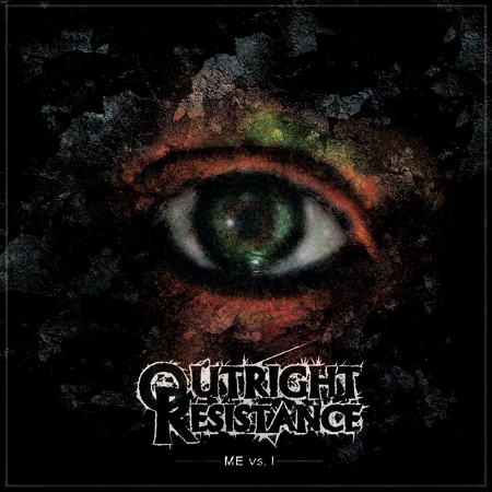 OUTRIGHT RESISTANCE - Me Vs. I