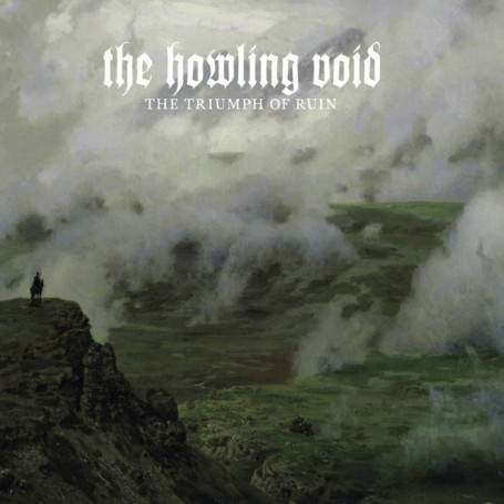 THE HOWLING VOID - The Triumph Of Ruin