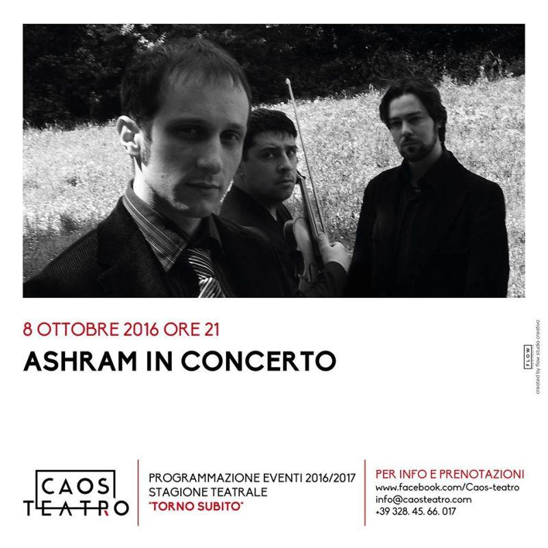 ASHRAM - In Concerto (08/10/2016 @ Caos Teatro, Villaricca)