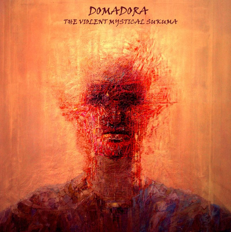 DOMADORA - The Violent Mystical Sukuma