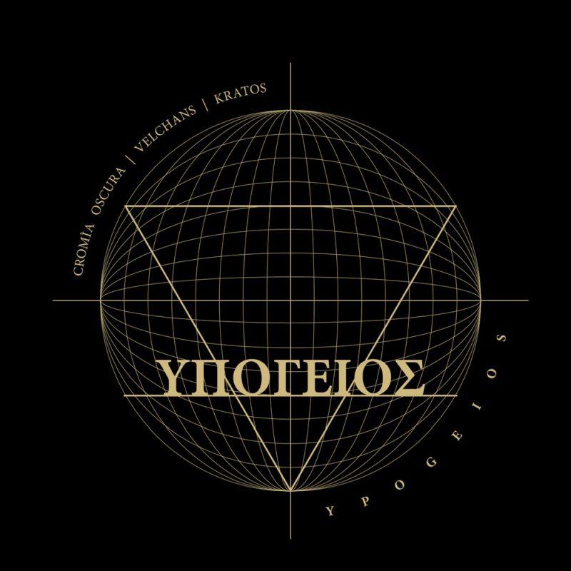 CROMÌA OSCURA / VELCHANS / KRATOS - Ypogeios