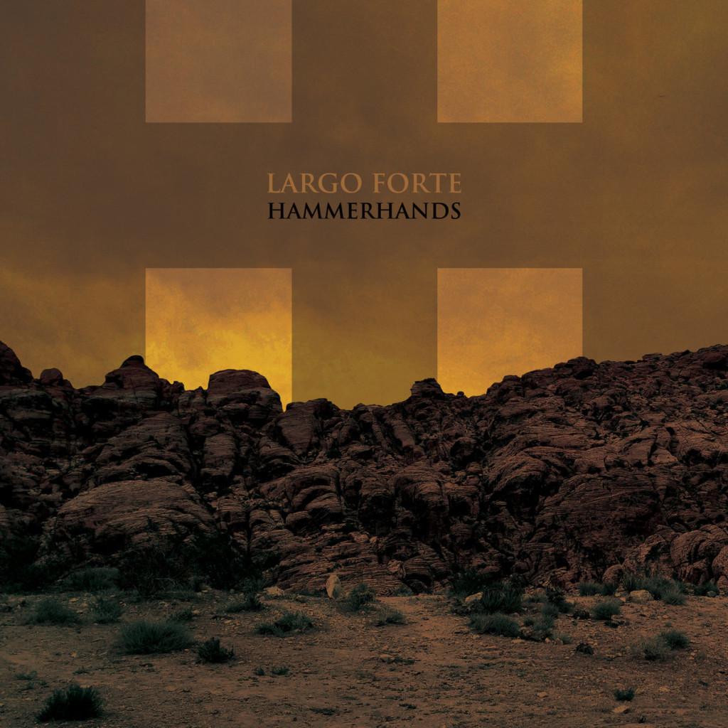 HAMMERHANDS - Largo Forte