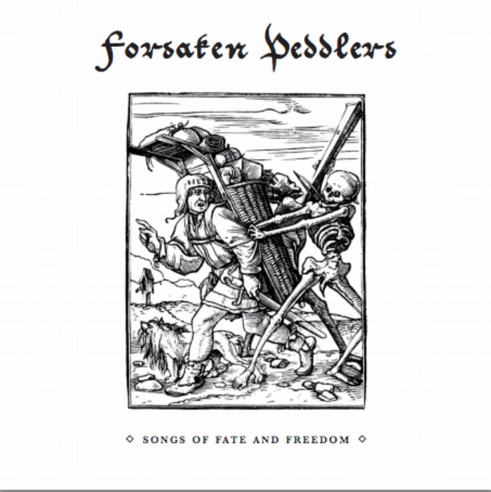 FORSAKEN PEDDLERS - Songs Of Fate And Freedom
