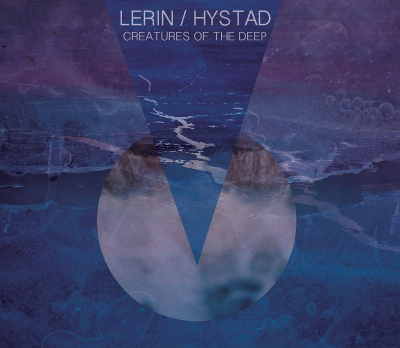 LERIN / HYSTAD - Creatures Of The Deep