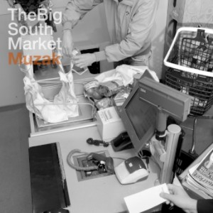 THE BIG SOUTH MARKET - Muzak