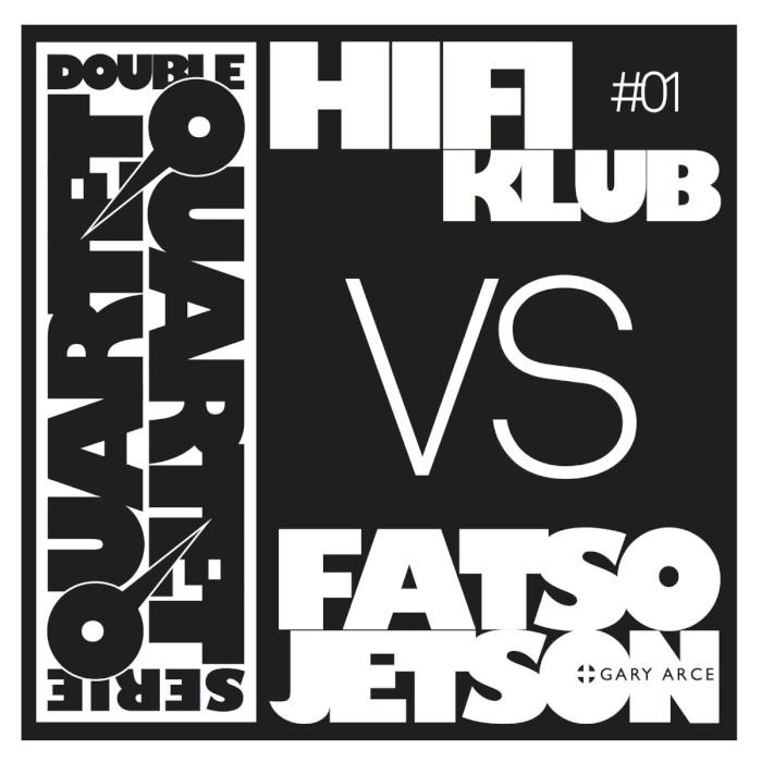 HIFIKLUB VS. FATSO JETSON (+ GARY ARCE) - Double Quartet Serie Vol. 1