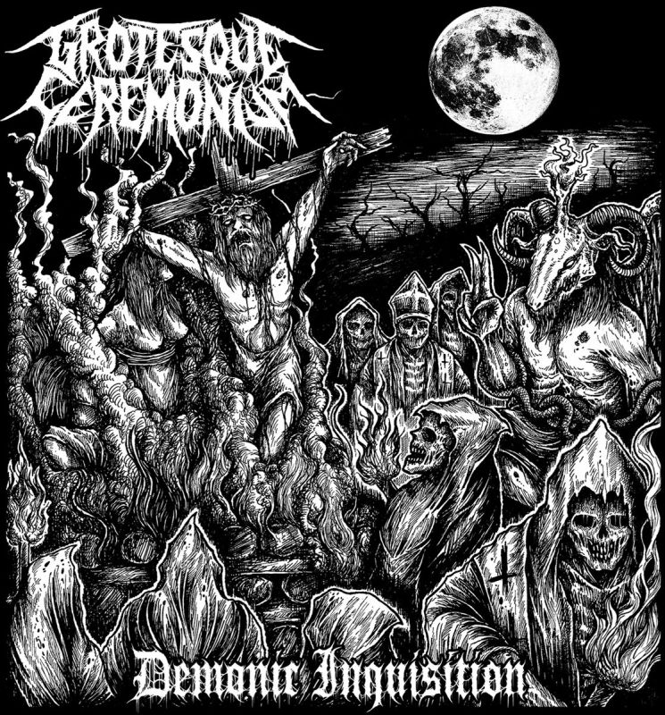 GROTESQUE CEREMONIUM - Demonic Inquisition