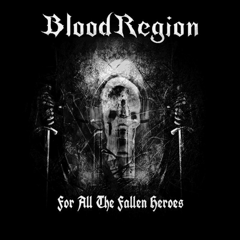 BLOOD REGION - For All The Fallen Heroes