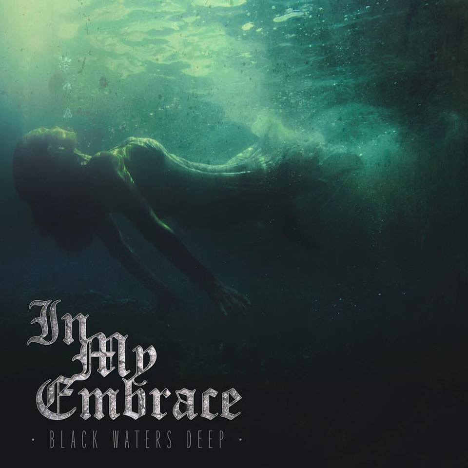 IN MY EMBRACE - Black Waters Deep