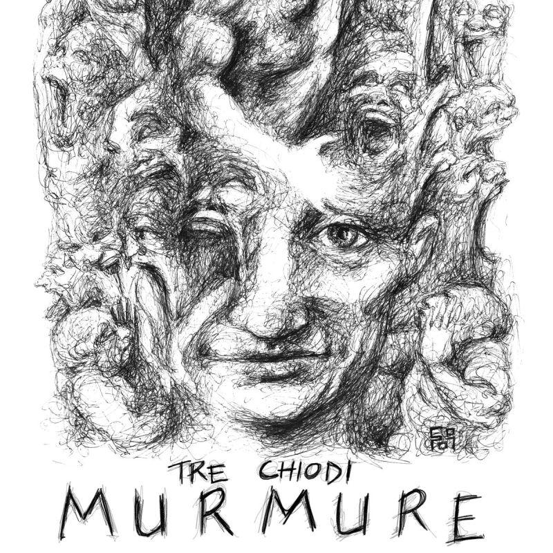 TRE CHIODI - Murmure