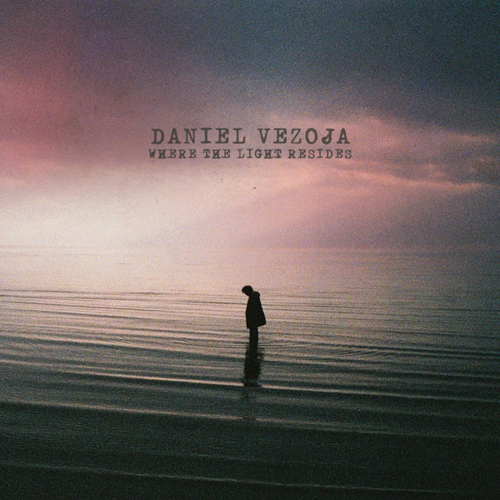 DANIEL VEZOJA - Where The Light Resides