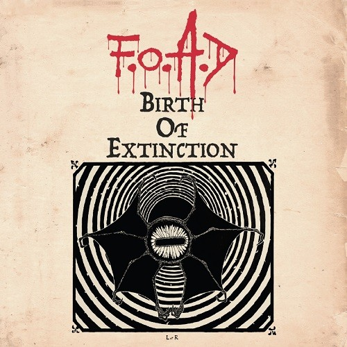 F.O.A.D. - Birth Of Extinction