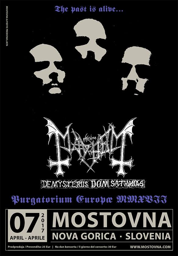 MAYHEM + Dragged Into Sunlight + Inferno (07/04/2017 @ Mostovna, Nova Gorica)