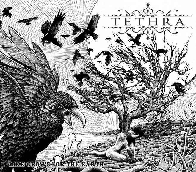 TETHRA - Like Crows For The Earth