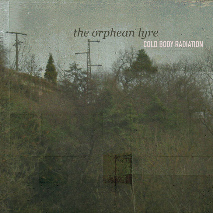 COLD BODY RADIATION - The Orphean Lyre