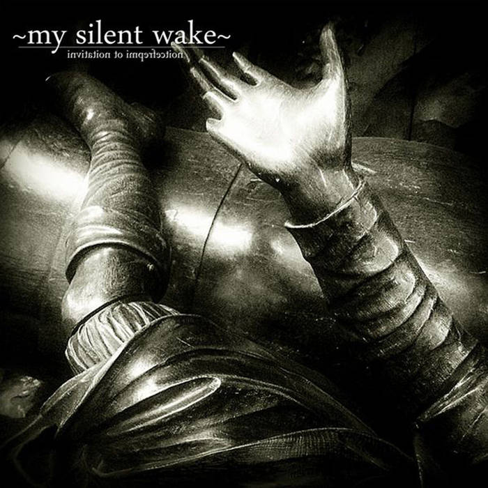 MY SILENT WAKE - Invitation To Imperfection