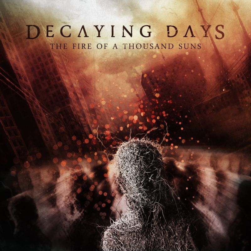 DECAYING DAYS -The Fire Of A Thousand Suns