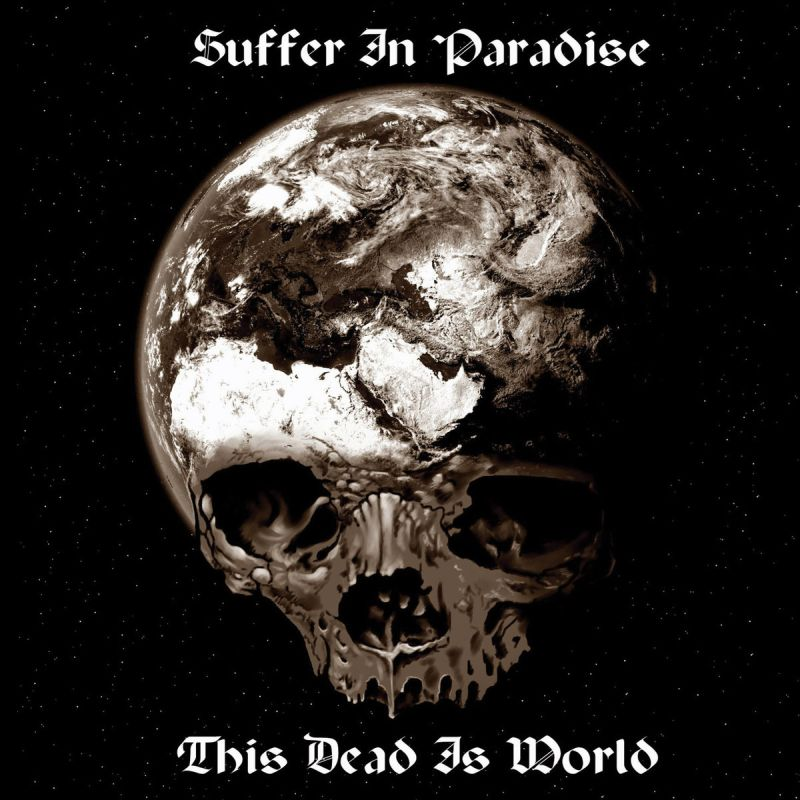 SUFFER IN PARADISE - The Dead Is World