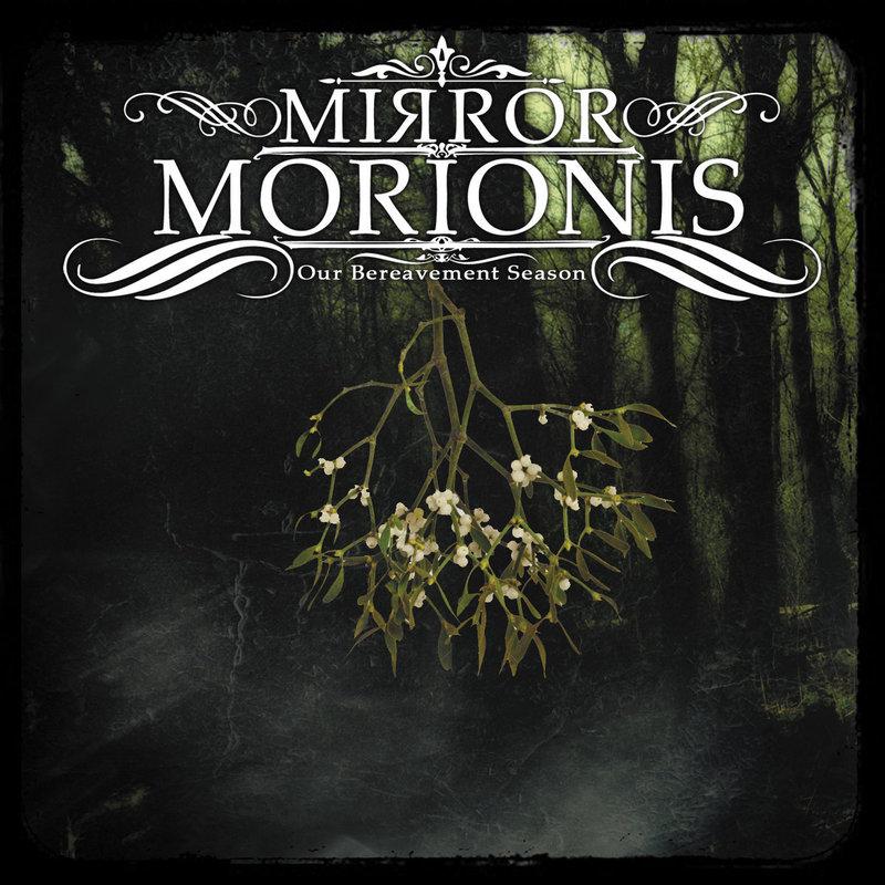 MIRROR MORIONIS - Our Bereavement Season