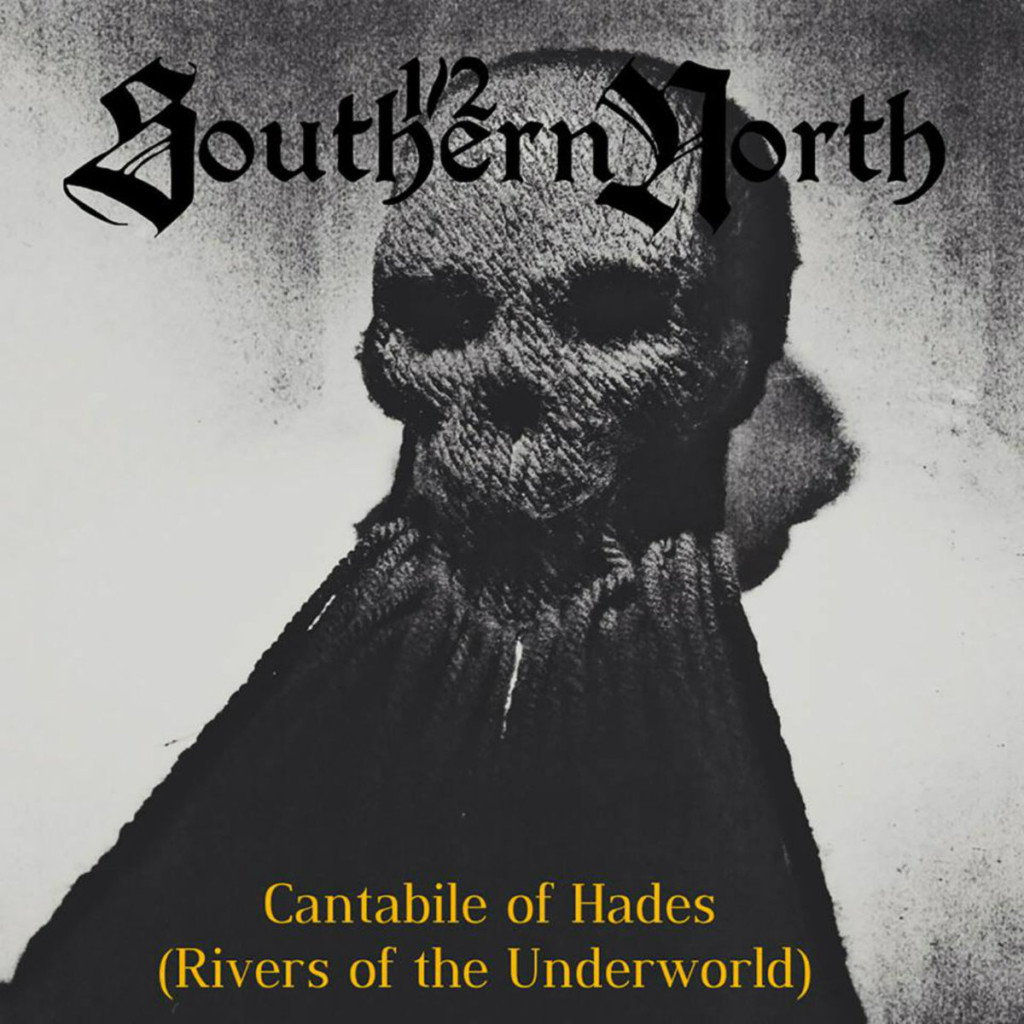 1/2 SOUTHERN NORTH - Cantabile Of Hades (Rivers Of The Underworld)
