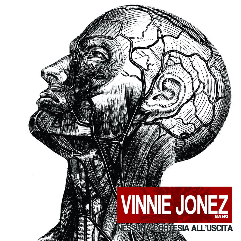 VINNIE JONEZ BAND - Nessuna Cortesia All'Uscita