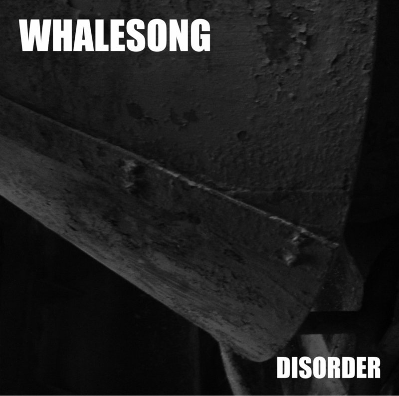 WHALESONG - Disorder