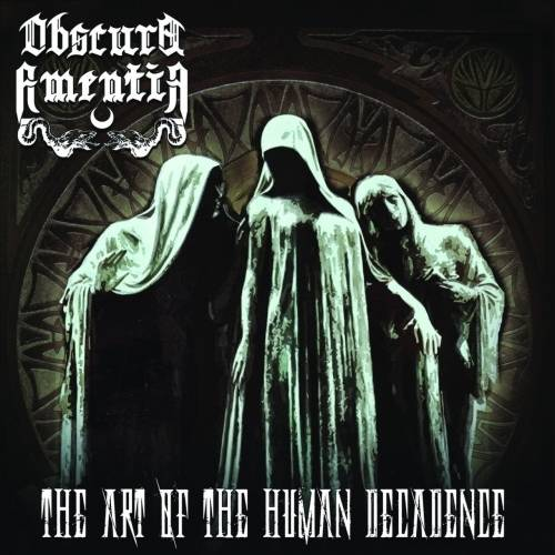 OBSCURA AMENTIA - The Art Of Human Decadence