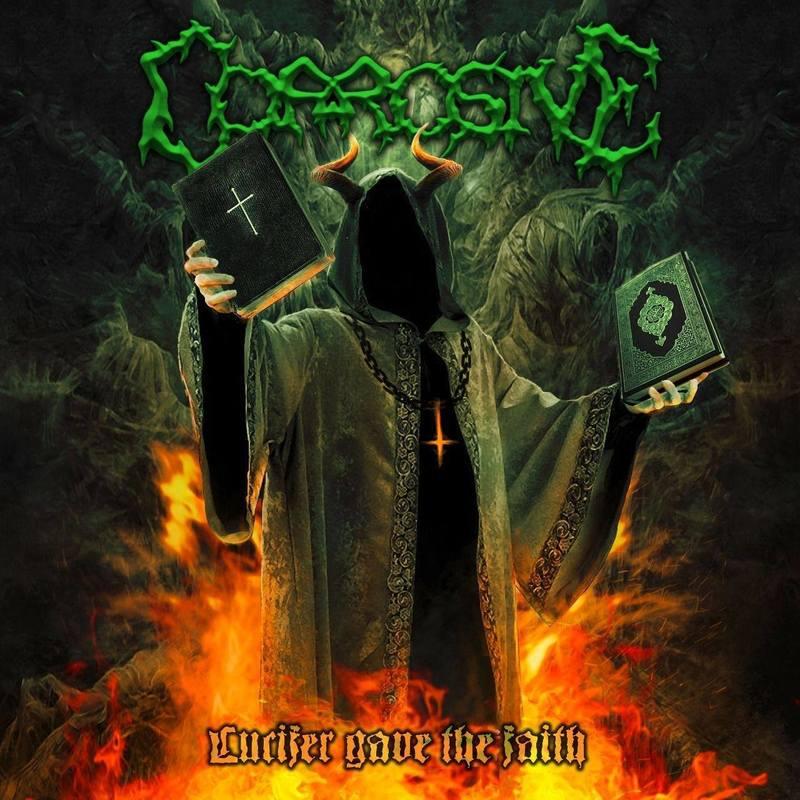CORROSIVE - Lucifer Gave The Faith