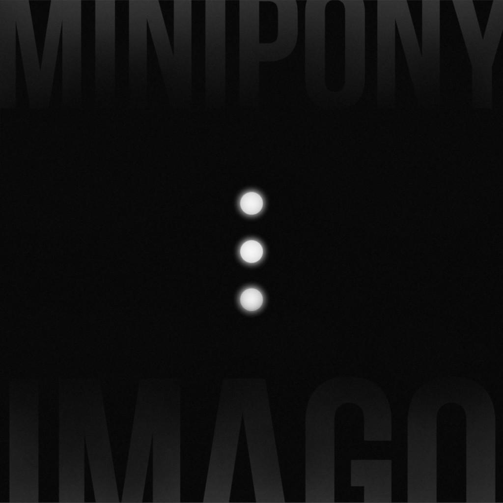 MINIPONY - Imago
