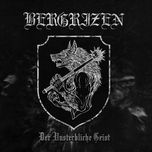 BERGRIZEN - Der Unsterbliche Geist