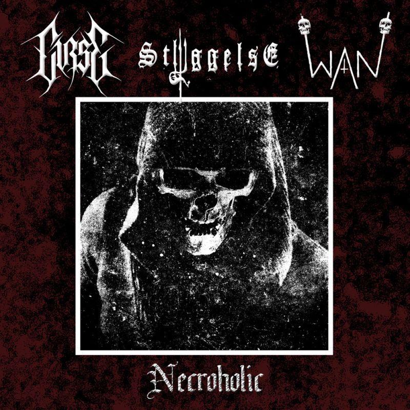 CURSE / STYGGELSE / WAN - Necroholic
