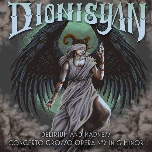 DIONISYAN - Delirium And Madness (Concerto Grosso Opera N°2 In G Minor)