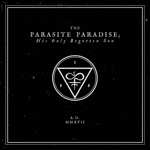 THE PARASITE PARADISE - His Only Begotten Son
