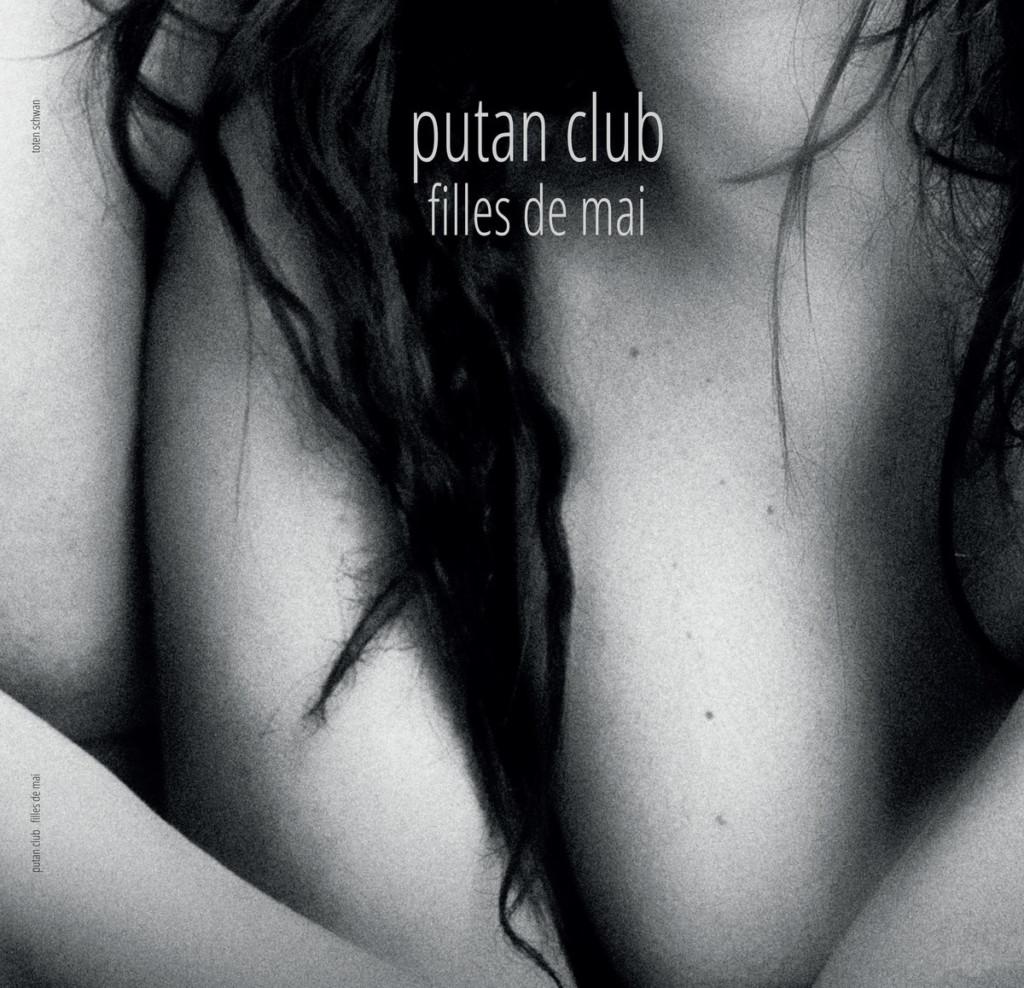 PUTAN CLUB - Filles De Mai