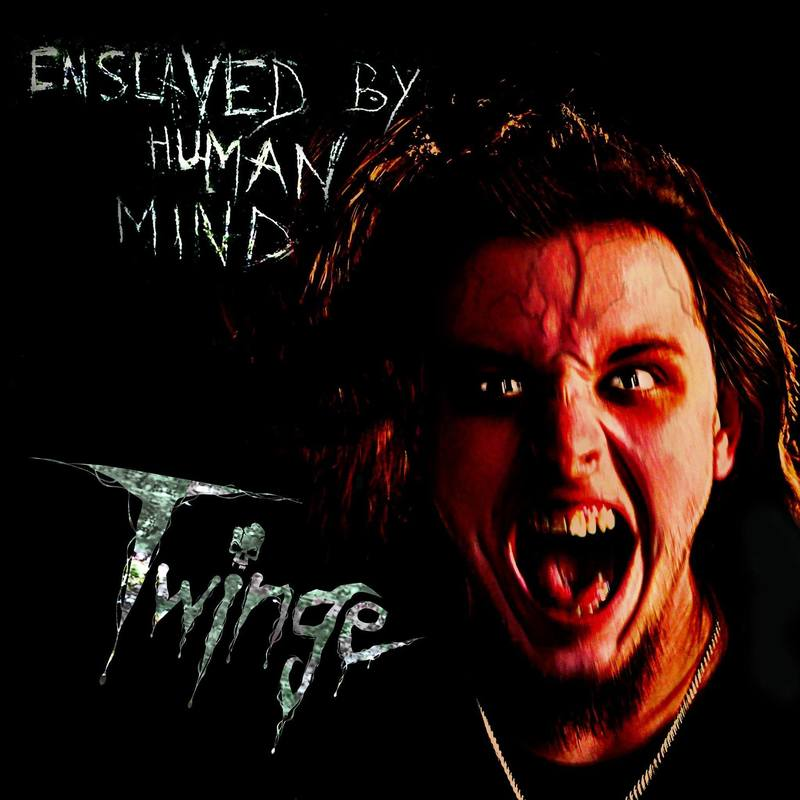 TWINGE  - Enslaved By Human Mind