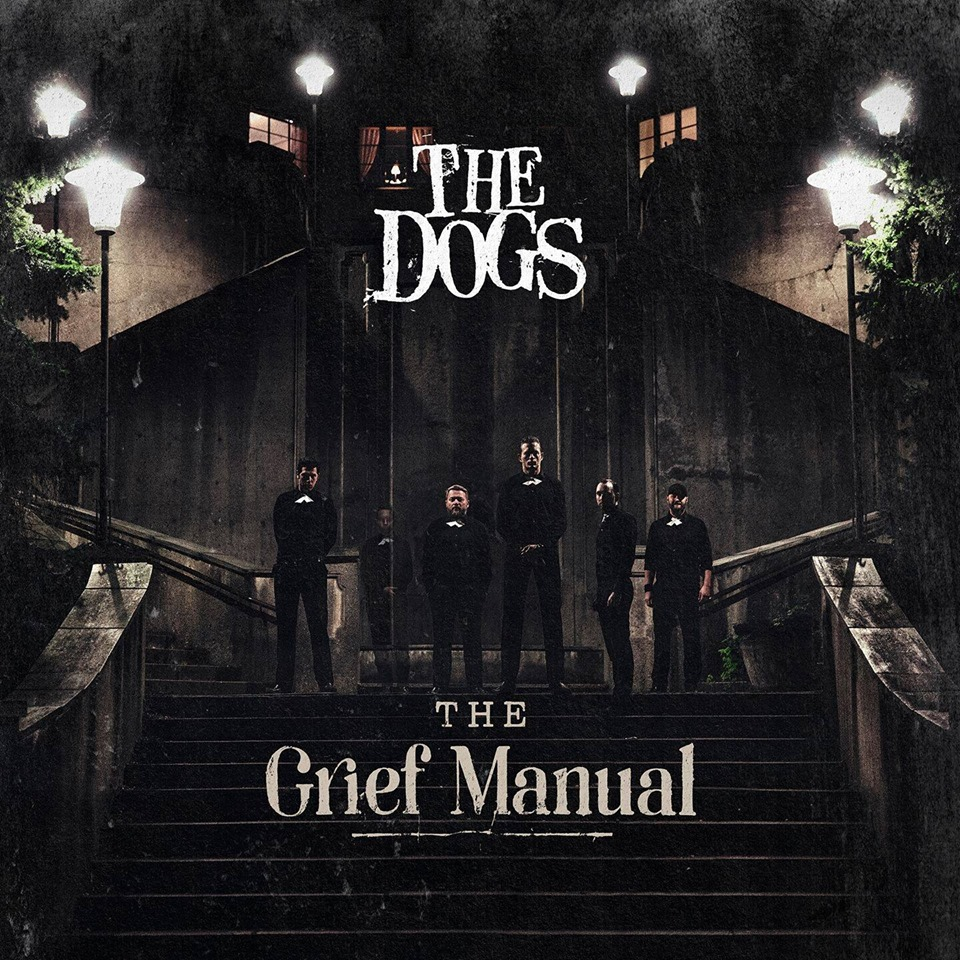 THE DOGS - The Grief Manual