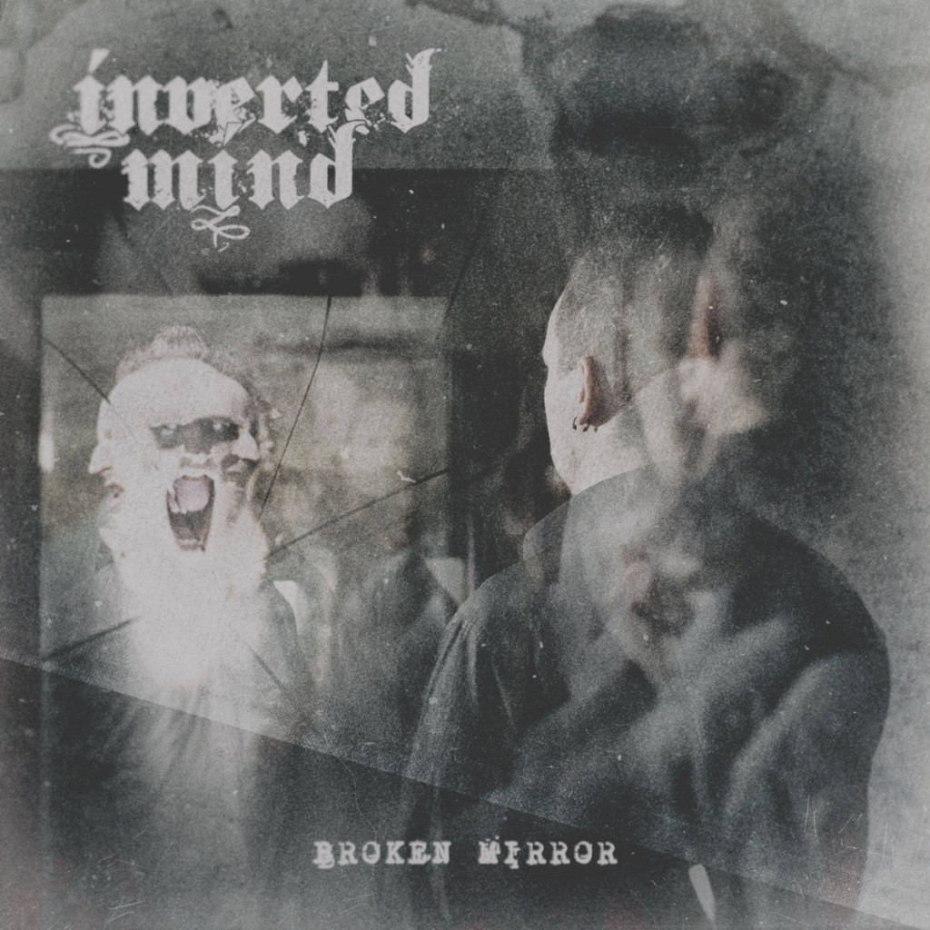 INVERTED MIND - Broken Mirror