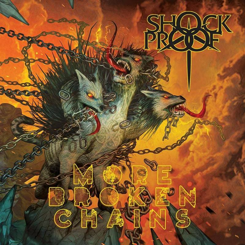 SHOCKPROOF - More Broken Chains