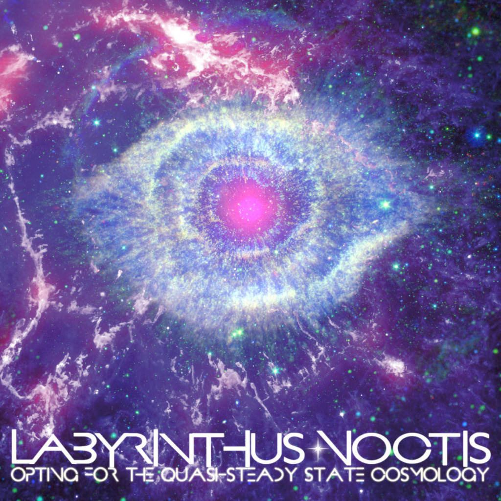 LABYRINTHUS NOCTIS - Opting For The Quasi-Steady State Cosmology