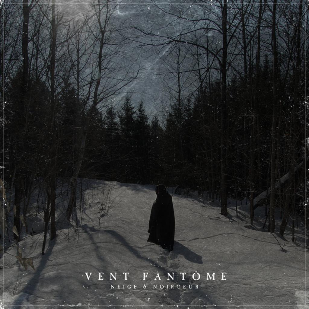 NEIGE ET NOIRCEUR - Vent Fantôme