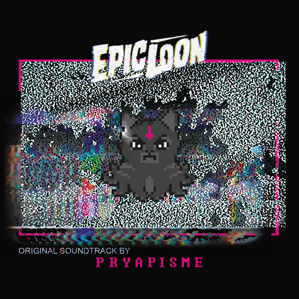 PRYAPISME - Epic Loon OST