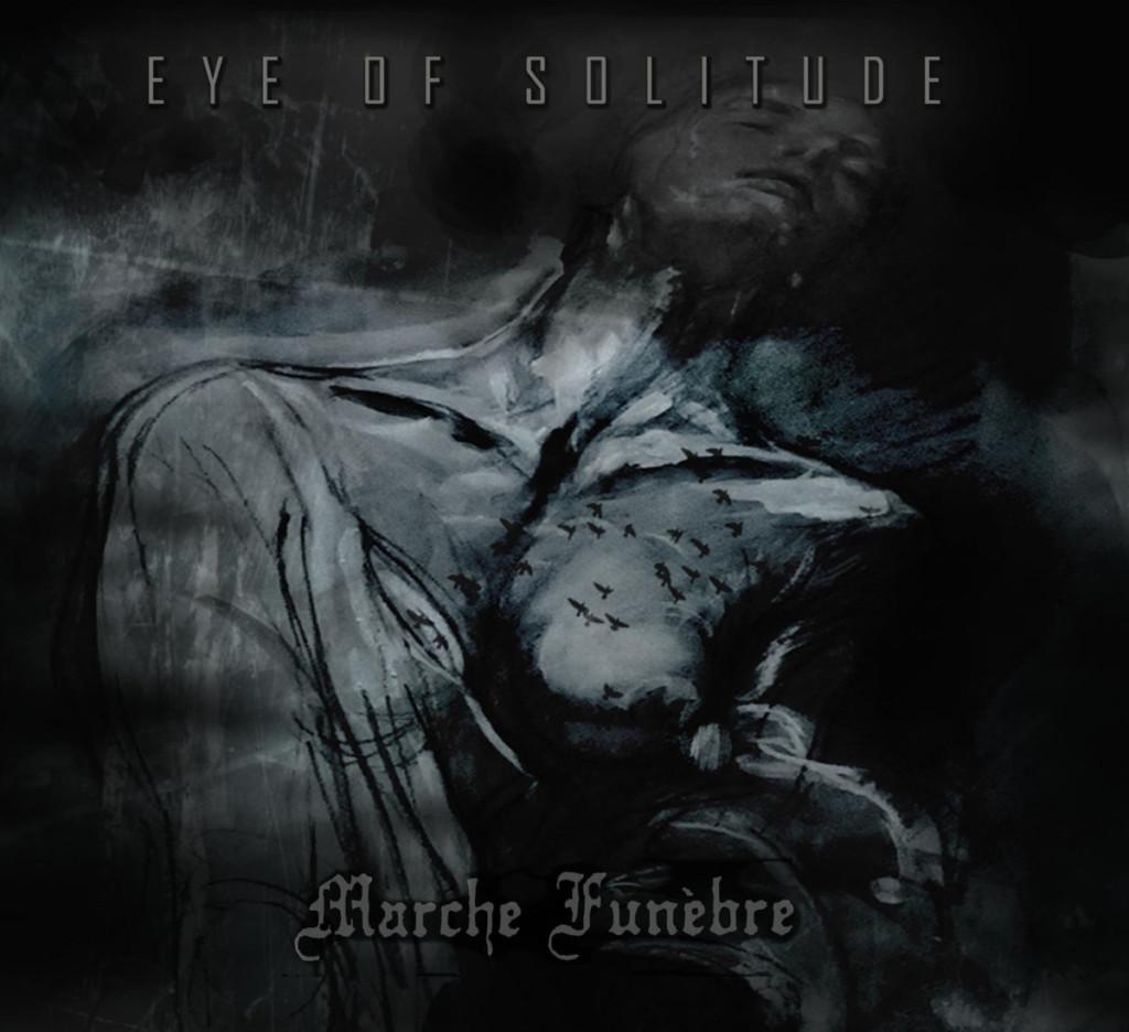 EYE OF SOLITUDE / MARCHE FUNÈBRE - Collapse / Darkness