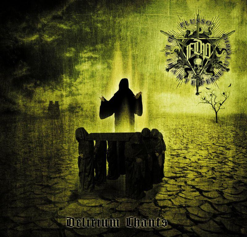 FLUSSO DELIRANTE PERSECUTORIO - Delirium Chants