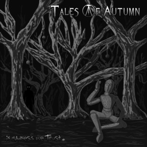 Tales Of Autumn - In Madness We Trust