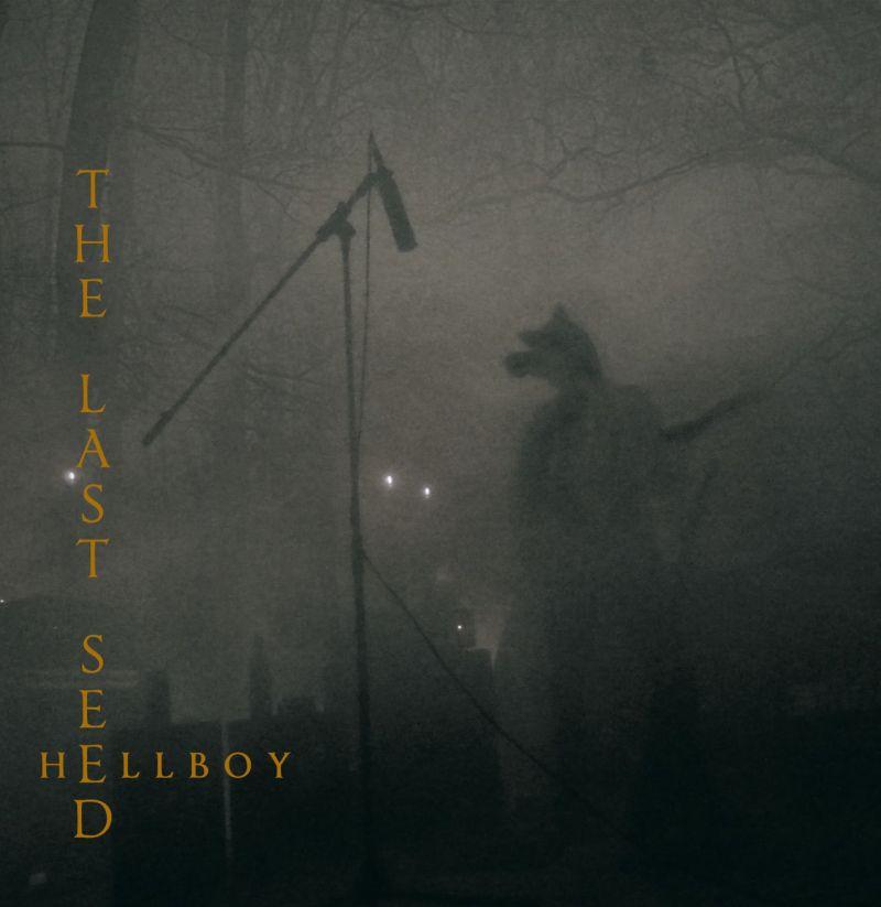 THE LAST SEED - Hellboy