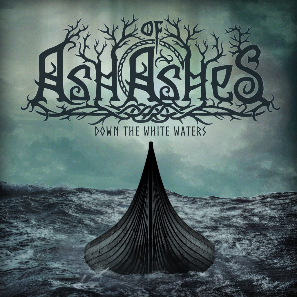 ASH OF ASHES - Down The White Waters