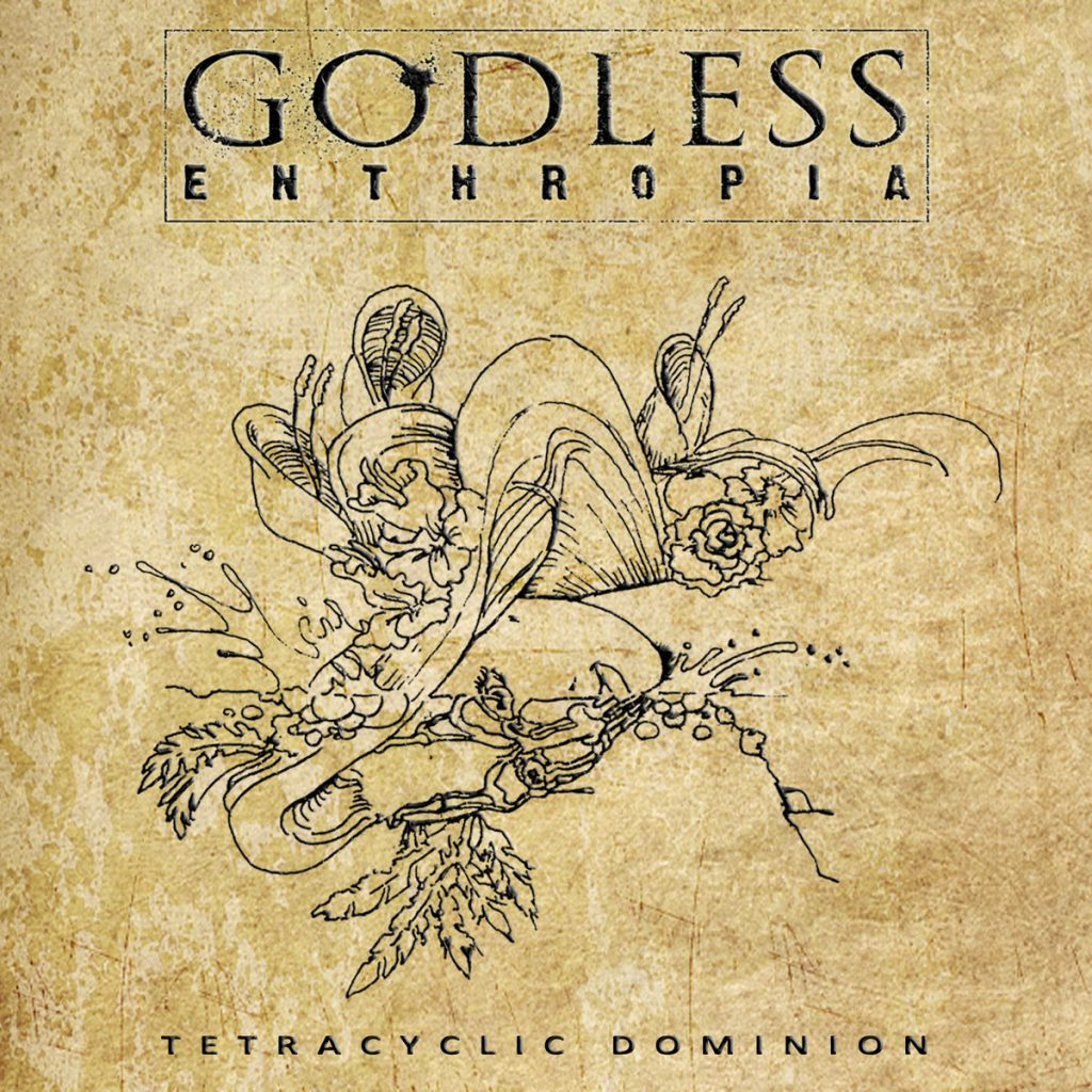 GODLESS ENTHROPIA - Tetracyclic Dominion
