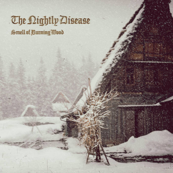 THE NIGHTLY DISEASE - Smell Of Burning Wood