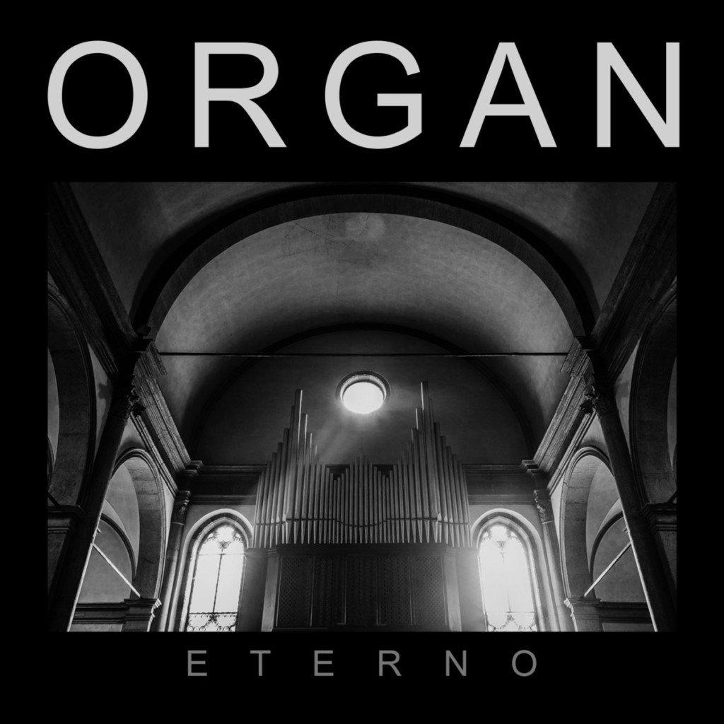 ORGAN - Eterno