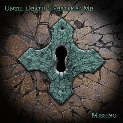 UNTIL DEATH OVERTAKES ME - Missing